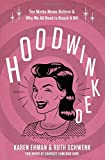 Hoodwinked: Ten Myths Moms Believe and   Why We All Need To Knock It Off