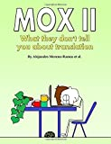 Mox II: What they don't tell you about translation (Volume 2)