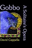 img - for Gobbo: A Solitaire's Opera (Bright Hill Press at Hand Poetry Chapbook) book / textbook / text book