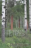 The Wind in the Trees, David McNeese, 0865347387