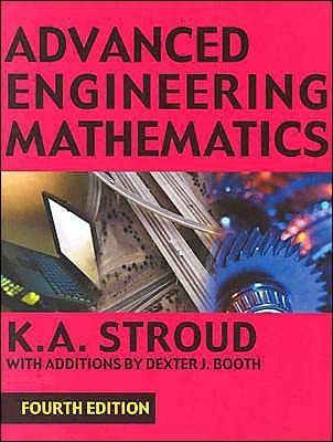 K. A. Stroud's D.J. Booth's Advanced Engineering 4th (Fourth) edition(Advanced Engineering Mathematics [Paperback])(2003)