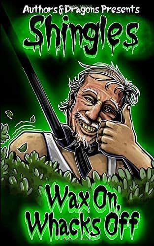 Wax On, Whacks Off (Shingles)