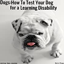 DOGS: HOW TO TEST YOUR DOG FOR A LEARNING DISABILITY