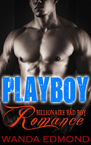 STEPBROTHER ROMANCE: ROMANCE: Playboy (New Billionaire Contemporary Adult Pregnancy) (Stepbrother Menage Bad Boy Taboo Romance Book 1)