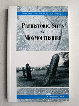 Guide to Prehistoric Sites in Monmouthshire (Monuments in the Landscape)
