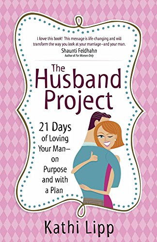 Gifts For Husbands - The Husband Project: 21 Days of Loving Your Man--on Purpose and with a Plan
