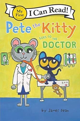 (Pete the Kitty Goes to the Doctor (My First I Can Read))
