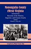 Monongalia County (West) Virginia Records of the District, Superior, and County Courts, Volume 9: 1813-1817