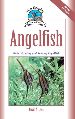 - Angelfish: Understanding and Keeping Angelfish (Fish Keeping Made Easy)