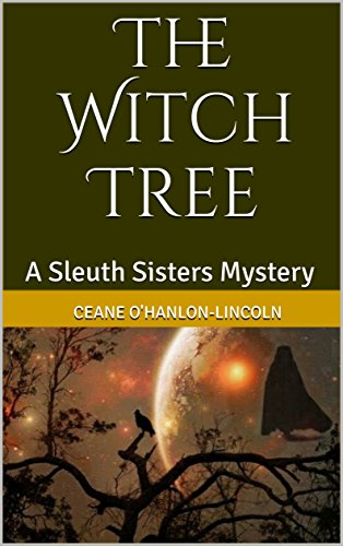 The Witch Tree: A Sleuth Sisters Mystery (The Sleuth Sisters Mysteries Book -