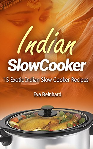 Indian slow cooker 15 exotic indian slow cooker recipes asian food indian slow cooker 15 exotic indian slow cooker recipes asian food crock pot forumfinder Choice Image