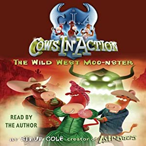 Cows in Action: The Wild West Moo-nster Audiobook
