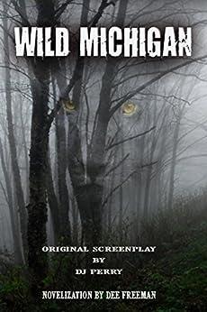 Wild Michigan by [Perry, DJ, Freeman, Dee]