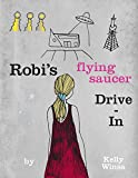 Robi's Flying Saucer Drive-In