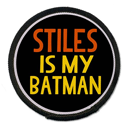 Geek Details 5006 Stiles Is My Batman 2.5 Inch Sew-on Patch