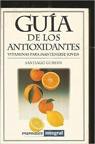 Guía de los antioxidantes: Santiago Gubern: 9788479012793: Amazon.com: Books