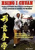 Image de Hsing I Chuan : l'art interne du kung-fu wushu