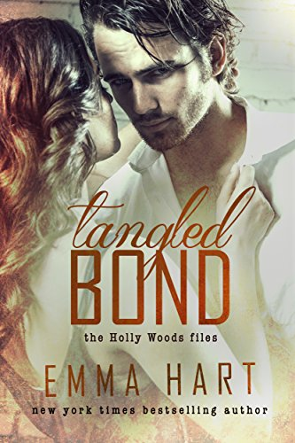 Tangled Bond (Holly Woods Files, #2) by [Hart, Emma]