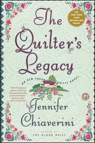 The Quilter's Legacy: An Elm Creek Quilts Novel (The Elm Creek - Elm Zebra