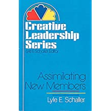 Assimilating New Members Paper (Creative leadership series)