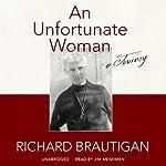 An Unfortunate Woman: A Journey | Richard Brautigan