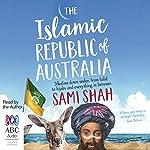 The Islamic Republic of Australia | Sami Shah