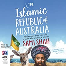 The Islamic Republic of Australia Audiobook by Sami Shah Narrated by Sami Shah