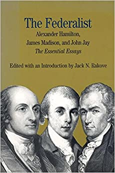 com the federalist the essential essays by alexander the federalist the essential essays by alexander hamilton james madison and john jay the bedford series in history and culture