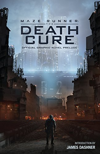 Maze Runner: The Death Cure Official Graphic Novel Prelude