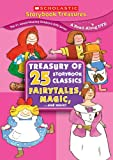 Treasury of 25 Storybook Classics: Fairytales, Magic... and More! (Scholastic Storybook Treasures)