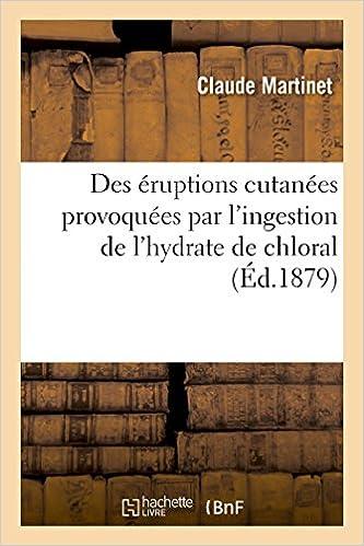 Livre Des éruptions cutanées provoquées par l'ingestion de l'hydrate de chloral pdf ebook