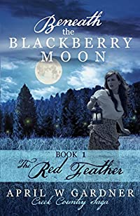 Beneath The Blackberry Moon by April W Gardner ebook deal