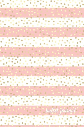 Bullet Journal: Pink + Gold Dot Grid Journal | Gold Bullet Journal (Pretty Journals) (Volume 1)