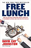 img - for Free Lunch: How the Wealthiest Americans Enrich Themselves at Government Expense (and Stick You with the Bill) book / textbook / text book