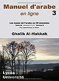 Manuel d'arabe en ligne: Les bases de l'arabe en 50 semaines - Tome III