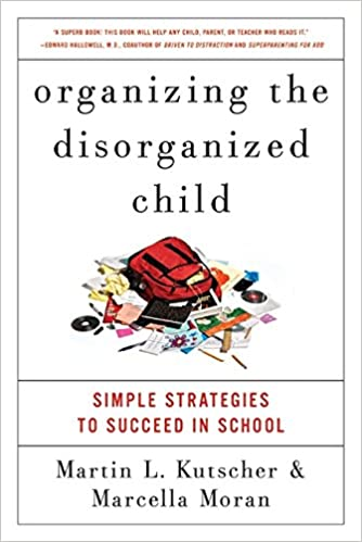 Download online Organizing the Disorganized Child: Simple Strategies to Succeed in School PDF, azw (Kindle)
