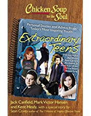 Chicken Soup for the Soul: Extraordinary Teens: Personal Stories and Advice from Today's Most Inspiring Youth