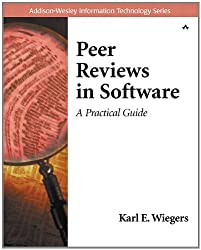 Peer Reviews in Software: A Practical Guide