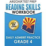 ARIZONA TEST PREP Reading Skills Workbook Daily AzMERIT Practice Grade 4: Preparation for the AzMERIT ELA Tests