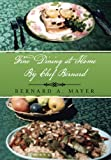 Fine Dining at Home by Chef Bernard, Bernard A. Mayer, 1483616894