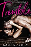 TREMBLE, BOOK FIVE (AN ENEMIES TO LOVERS DARK ROMANCE)