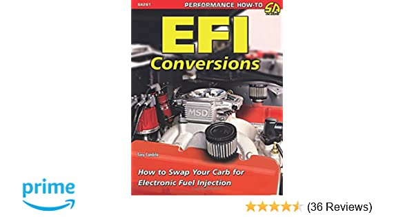 Efi conversions how to swap your carb for electronic fuel injection efi conversions how to swap your carb for electronic fuel injection tony candela 9781613250839 amazon books publicscrutiny Images