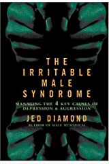 By Jed Diamond - The Irritable Male Syndrome: Managing the Four Key Causes of Depr (2004-10-14) [Hardcover] Hardcover