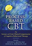 "S. Hayes and S. G. Hofmann, ""Process-Based CBT: The Science and Core Clinical Competencies of Cognitive Behavioral Therapies"" (Context Press, 2018)"