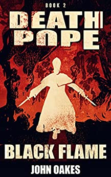 Black Flame (Death Pope Book 2) by [Oakes, John]
