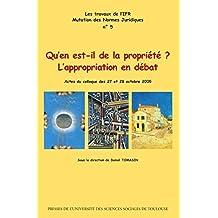 Qu'en est-il de la propriété ?: L'appropriation en débat (Travaux de l'IFR t. 5) (French Edition)