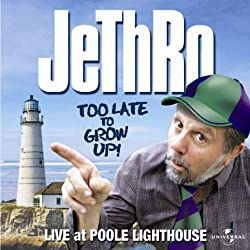Jethro - Too Late to Grow Up