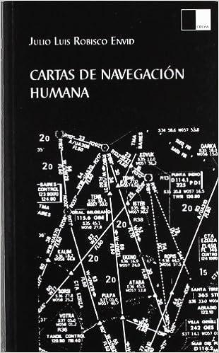 Cartas de navegacion humana: Amazon.es: Julio Luis Robisco ...