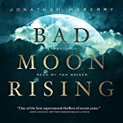 Bad Moon Rising: The Pine Deep Trilogy, Book 3 | Jonathan Maberry