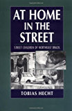 At Home in the Street: Street Children of Northeast Brazil